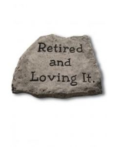 """8"""" Stone- Retired and Loving"""